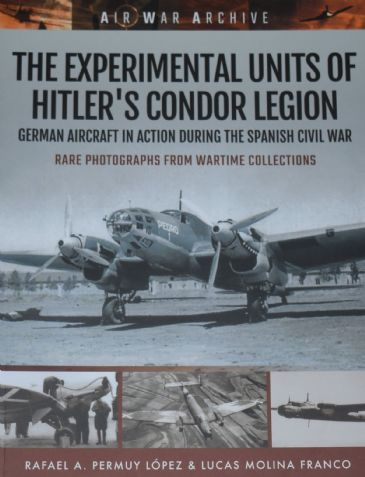 The Experimental Units of Hitler's Condor Legion, by R Lopez and L Franco